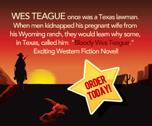Bloody Wes Teague a western adventure novel of the Old west